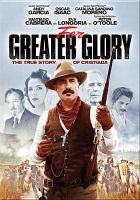 Imagen de portada para For greater glory the true story of Cristiada