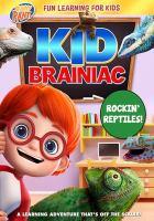 Imagen de portada para Kid Brainiac. Rockin' reptiles