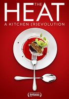 Cover image for The heat a kitchen revolution