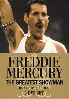 Cover image for Freddie Mercury the greatest showman : the ultimate review.