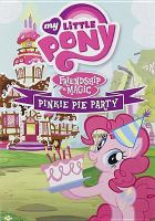 Cover image for My little pony, friendship is magic Pinkie Pie party / Hasbro ; DVD producer, Brian Ward.