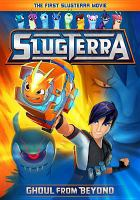 Cover image for Slugterra : ghoul from beyond