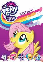 Cover image for My little pony, friendship is magic. Fluttershy.