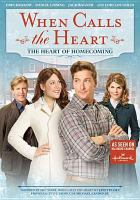 Cover image for When calls the heart The heart of homecoming
