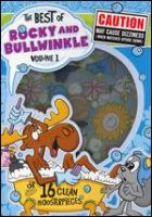 Cover image for The best of Rocky and Bullwinkle. Volume 1 or 16 clean moosterpieces