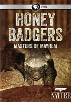 Cover image for Honey badgers Masters of mayhem