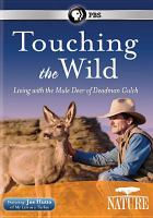 Cover image for Touching the wild living with the mule deer of Deadman Gulch.