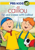 Cover image for Caillou. Fun and games with Caillou!