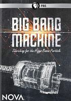 Cover image for Big bang machine searching for the Higgs Boson particle.