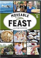 Cover image for Moveable feast with Fine cooking. Season 5