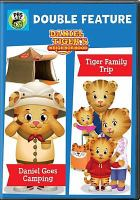 Cover image for Daniel Tiger's neighborhood double feature Daniel goes camping, Tiger family trip.
