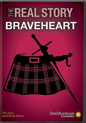 Cover image for The real story. Braveheart