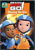 Cover image for Ready jet go!. Chasing the sun
