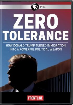 Cover image for Zero tolerance how Donald Trump turned immigration into a powerful political weapon