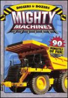 Cover image for Mighty machines. Diggers & dozers