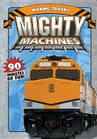 Cover image for Mighty machines. Making tracks