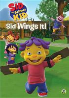 Cover image for Sid the science kid Sid wings it!