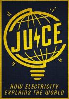 Imagen de portada para Juice how electricity explains the world