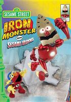 Cover image for Sesame Street Iron Monster and Sesame heroes