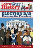 Cover image for Learn our history Election day : choosing our president