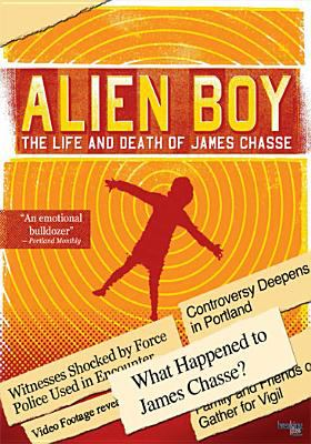 Cover image for Alien boy the life and death of James Chasse