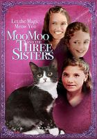Cover image for Moo Moo and the three sisters