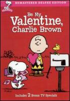 Cover image for Be my valentine, Charlie Brown