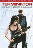 Cover image for Terminator The complete first season ; The Sarah Connor chronicles