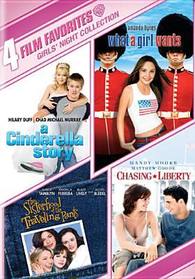 Cover image for 4 film favorites Girl's night collection : What a girl wants ; Cinderella story ; Sisterhood of the traveling pants ; Chasing liberty