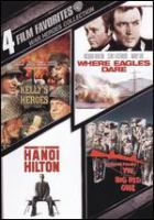Cover image for 4 film favorites War heroes collection  : Kelly's heroes ; Where eagles dare ; The hanoi hilton ; The big red one.
