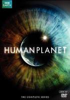 Imagen de portada para Human planet the complete series