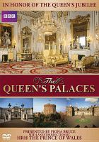 Cover image for The Queen's palaces Buckingham Palace, Windsor Castle and the Palace of Holyroodhouse