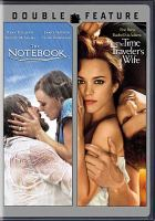 Cover image for Double feature the notebook ; the time traveler's wife