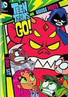 Cover image for Teen Titans go! House pests ; season 2 part 2