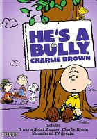 Cover image for He's a bully, Charlie Brown