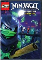 Cover image for LEGO Ninjago masters of spinjitzu : Possession ; Season 5