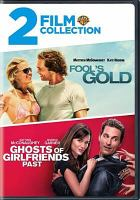 Cover image for 2 film collection Fool's gold ; Ghosts of girlfriends past.