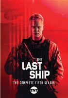 Cover image for The last ship The complete fifth season