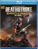 Cover image for Deathstroke. Knights & dragons, the movie