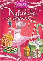 Cover image for Angelina Ballerina. The nutcracker sweet