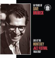 Cover image for 50 years of Dave Brubeck : live at the Monterey Jazz Festival 1958-2007