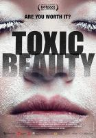 Cover image for Toxic beauty