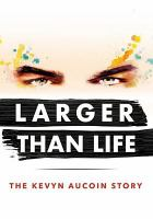 Cover image for Larger than life the Kevyn Aucoin story
