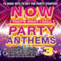 Cover image for Now that's what I call party anthems 3.