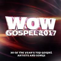 Cover image for WOW gospel 2017 30 of the year's top gospel artists and songs.