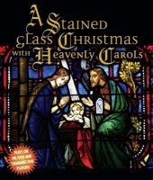 Cover image for A stained glass Christmas with heavenly carols