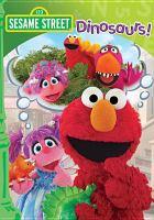 Cover image for Sesame Street. Dinosaurs!