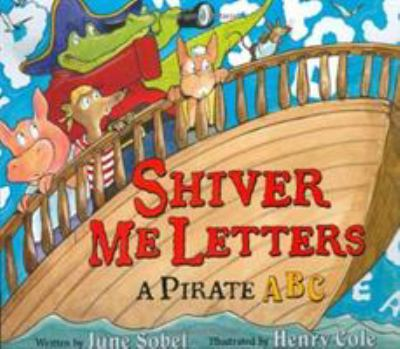 Shiver Me Letters: A Pirate ABC image cover