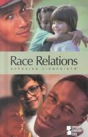 Race Relations: Opposing Viewpoints