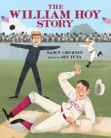 The William Hoy Story: How a Deaf Baseball Player Changed the Game cover
